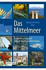 Das Mittelmeer: Geschichte und Zukunft eines ökologisch sensiblen Raums Gebundene Ausgabe