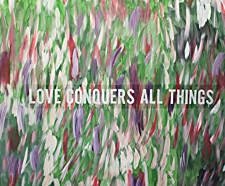 ABSTRACT PAINTING (LOVE CONQUERS ALL THINGS) Quote