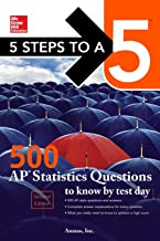 5 Steps to a 5: 500 AP Statistics Questions to Know by Test Day, Second Edition