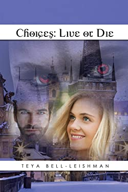Choices: Live or Die