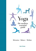 Modern Essential Guide: Yoga: Discover the Best Postures, Meditations, and Breathing Exercises for Complete Physical and Spiritual Well-Being