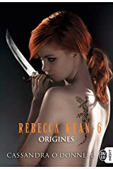 Rebecca Kean (Tome 6) - Origines Format Kindle