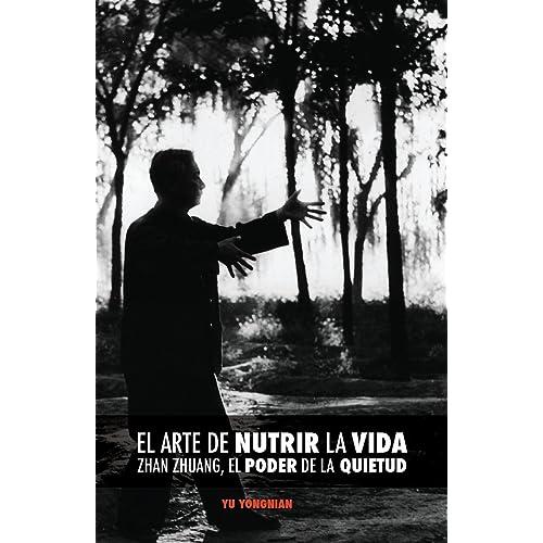 El Arte de Nutrir la Vida: Zhan Zhuang, el Poder de la Quietud