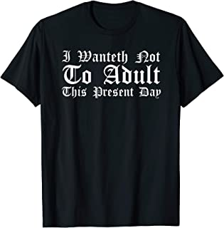 Funny Ren Faire Don't Want to Adult Today Shirt Renaissance