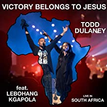 Victory Belongs to Jesus (Live in South Africa)
