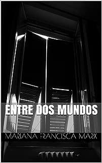 ENTRE DOS MUNDOS (Spanish Edition)