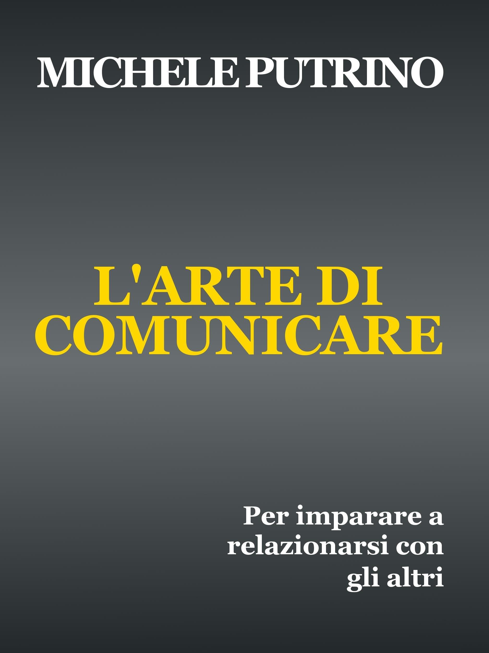 L'Arte di Comunicare (Italian Edition)