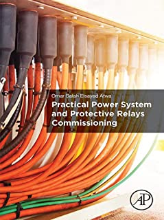 Practical Power System and Protective Relays Commissioning