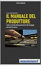 Permalink to Il manuale del produttore: tutto il mondo della produzione dal mixaggio alla masterizzazione PDF