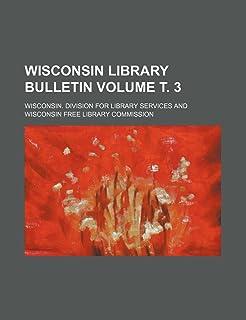 Wisconsin Library Bulletin Volume . 3