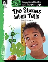 The Stories Julian Tells: An Instructional Guide for Literature - Novel Study Guide for Elementary School Literature with Close Reading and Writing Activities (Great Works Classroom Resource)