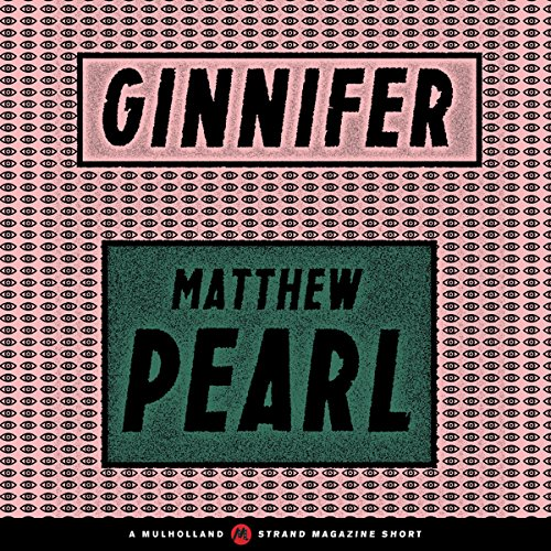 Ginnifer                   By:                                                                                                                                 Matthew Pearl                               Narrated by:                                                                                                                                 Graham Halstead                      Length: 21 mins     Not rated yet     Overall 0.0