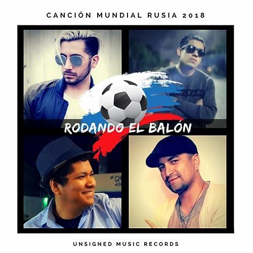 Rodando el Balón (Canción Mundial Rusia 2018) de Angel Mike en ...