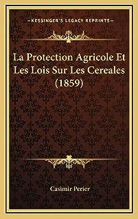 La Protection Agricole Et Les Lois Sur Les Cereales (1859)