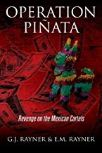 Operation Pinata: Revenge on the Mexican Cartels
