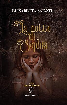 La notte di Sophia (Gli Unicorni Vol. 3)