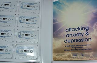 ATTACKING ANXIETY & DEPRESSION A Self Help, Self Awareness Program (16 audio tapes, and workbook)