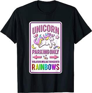 Unicorn Parking Only - Rainbow Unicorn Gift - Funny Unicorn T-Shirt