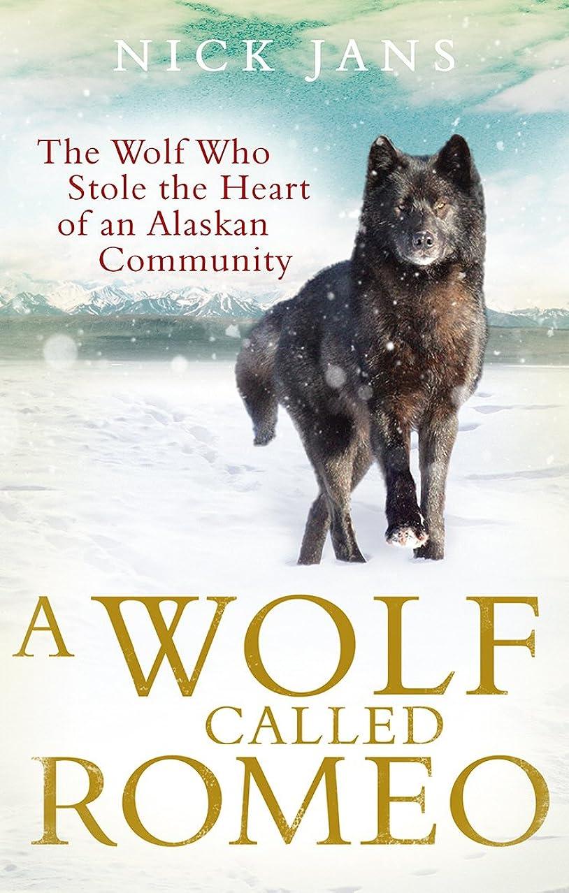 知り合いになる損傷ロシアA Wolf Called Romeo (English Edition)