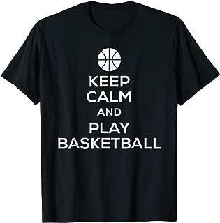 Keep Calm Play Basketball Tshirt for Athletes