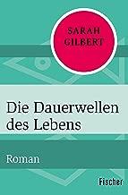 Die Dauerwellen des Lebens: Roman (German Edition)
