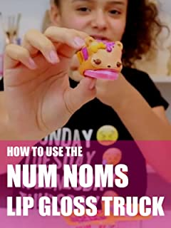 How To Use The Num Noms Lip Gloss Truck