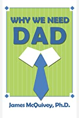 Why We Need Dad Kindle Edition