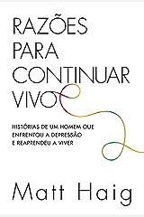 Razões para continuar vivo: Histórias de um homem que enfrentou a depressão e reaprendeu a viver (Portuguese Edition) Kindle Edition