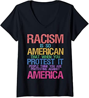 Womens Racism Is So American When We Protest We Not Against America V-Neck T-Shirt