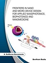Frontiers in Nano and Micro-Device Design for Applied Nanophotonics, Biophotonics and Nanomedicine (English Edition)
