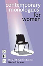 Contemporary Monologues for Women (The Good Audition Guides Book 0)