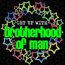 Get up With: Brotherhood of Man