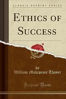 Ethics of Success (Classic Reprint)