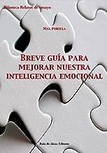 Breve guía para mejorar nuestra inteligencia emocional (Biblioteca relatos de ensayo nº 1) (Spanish Edition)