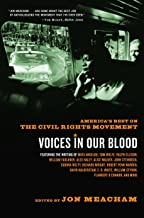 Voices in Our Blood: America's Best on the Civil Rights Movement