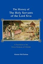 The History of the Holy Servants of the Lord Siva: A Translation of the Periya Purā<font face=