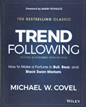 Trend Following, 5th Edition: How to Make a Fortune in Bull, Bear and Black Swan Markets (Wiley Trading)