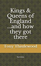 Kings & Queens of England...and How They Got There