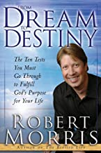 Best from dream to destiny robert morris Reviews