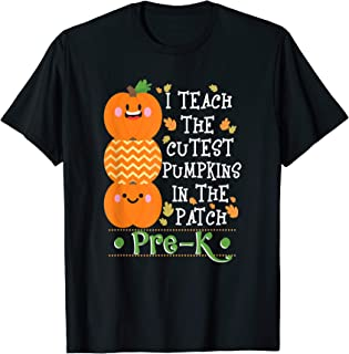 I Teach The Cutest Pumpkins In Patch Pre-K Halloween Teacher T-Shirt