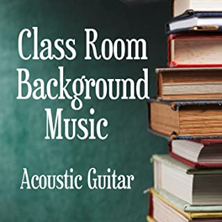 Acoustic Guitar: Class Room Background Music