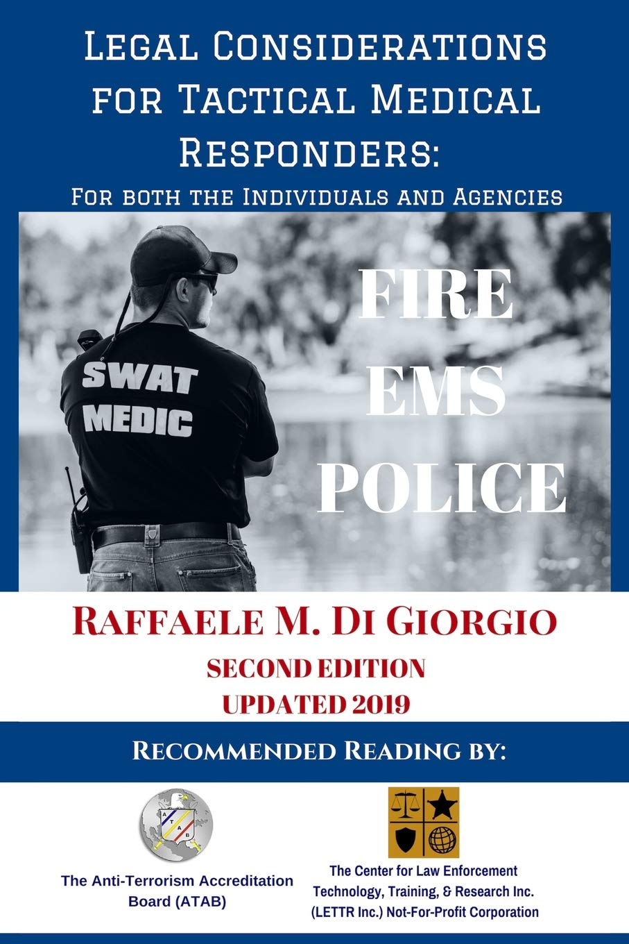 Download Legal Considerations For Tactical Medical Responders: For Both The Individuals And Agencies 