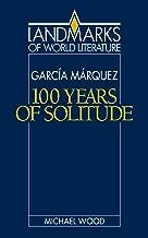 Gabriel García Márquez: One Hundred Years of Solitude (Landmarks of World Literature)