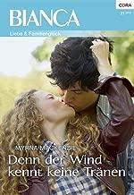 Denn der Wind kennt keine Tränen (Bianca 1907) (German Edition)