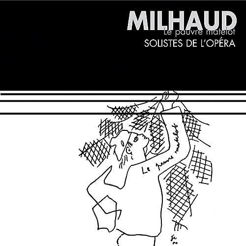 Milhaud : Le pauvre matelot de Catherine Dubosc, Christian Papis ...