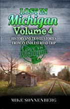 Lost In Michigan Volume 4: History and Travel Stories from an Endless Road Trip PDF