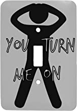 You Turn Me On Funny Single Toggle Metal Light Switch Cover