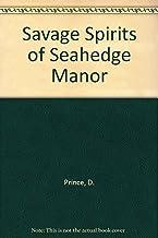 Savage Spirits of Seahedge Manor