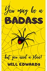 You May be a Badass But You Need a Plan: A Warrior's Guide to Financial Success Kindle Edition