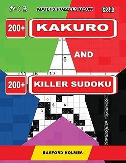 Adults puzzles book. 200 Kakuro and 200 killer Sudoku. Expert levels.: Kakuro + Sudoku killer logic puzzles 8x8. (Kakuro and Killer Sudoku)